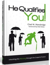 He qualifies you