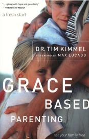 Grace-Based Parenting Tim Kimmel