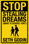 Stop Stealing Dreams_Godin