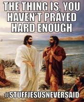 Prayed hard