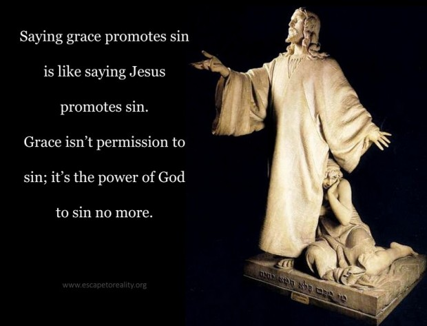 Preach the scandalous grace of God and some will misinterpret your message as an endorsement of sin. It's practically inevitable.
